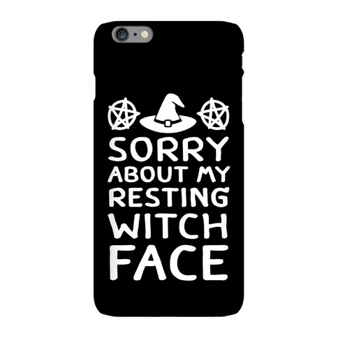 Sorry About My Resting Witch Face Phone Case