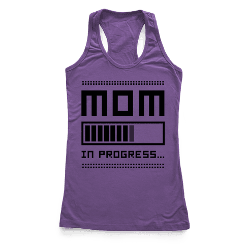 Mom in Progress Racerback Tank Top