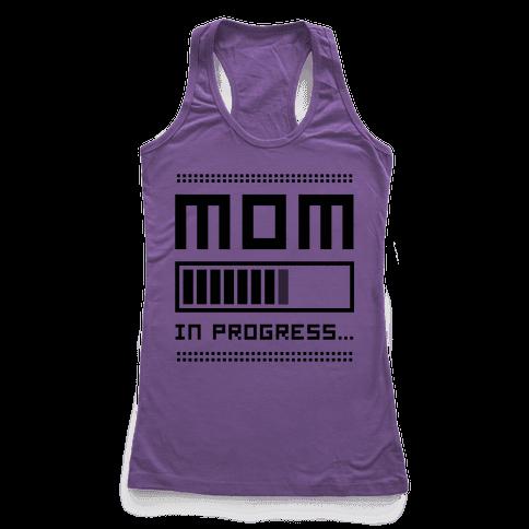 Mom in Progress Racerback Tank Top