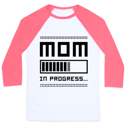 Mom in Progress Baseball Tee