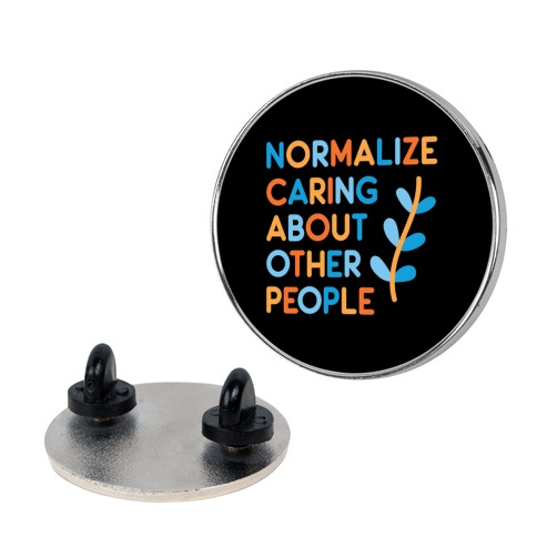 Normalize Caring About Other People Pin