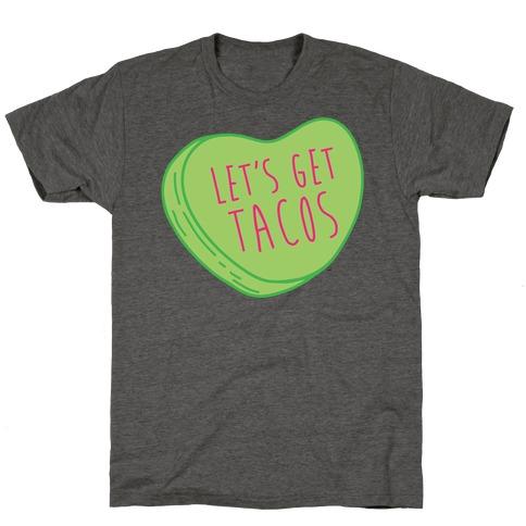 Let's Get Tacos Conversation Heart T-Shirt