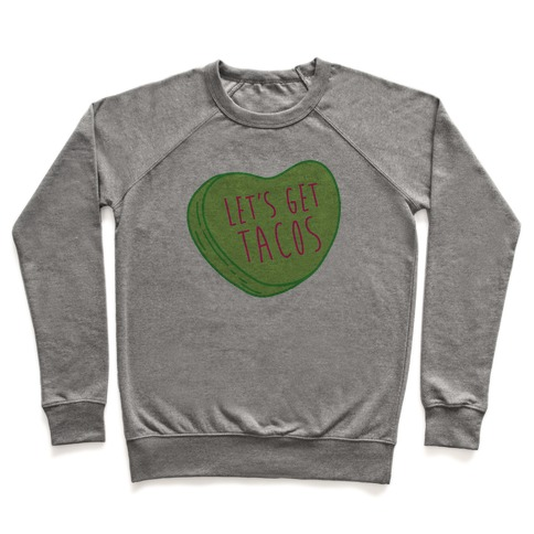 Let's Get Tacos Conversation Heart Pullover