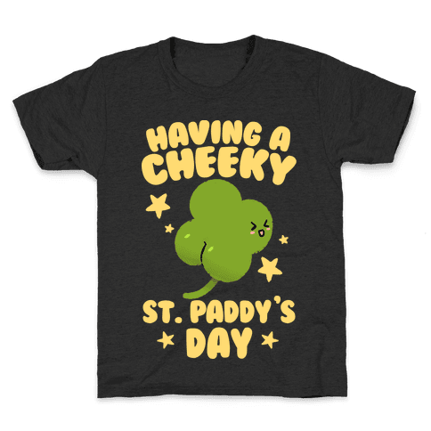 Having A Cheeky St. Paddy's Day Kids T-Shirt