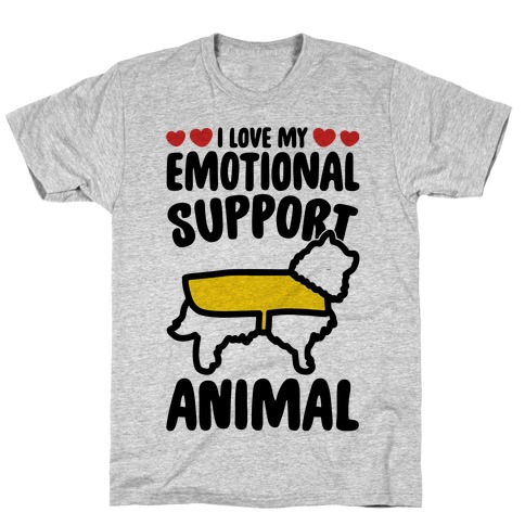I Love My Emotional Support Animal T-Shirt