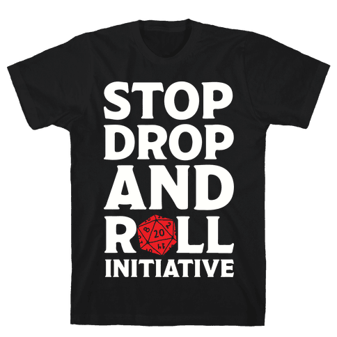 Stop Drop And Roll Initiative Mens T-Shirt