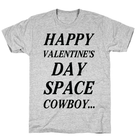 Happy Valentine's Spacecowboy T-Shirt