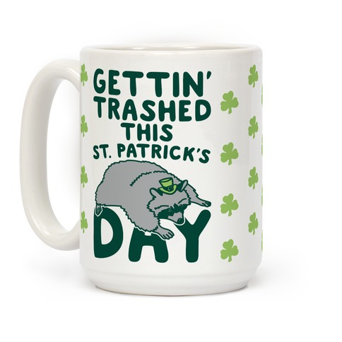 Gettin' Trashed This St. Patrick's Day Coffee Mug