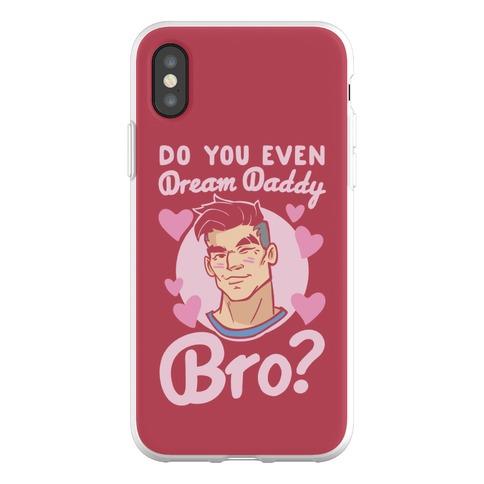 Do You Even Dream Daddy Bro Parody Phone Flexi-Case