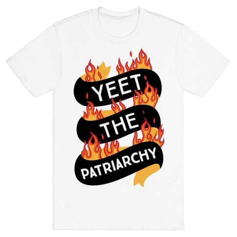YEET the Patriarchy T-Shirt