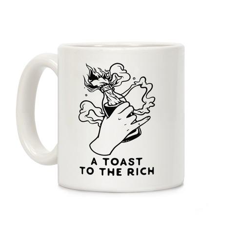 A Toast To The Rich Coffee Mug
