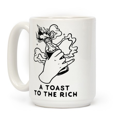A Toast To The Rich Coffee Mug