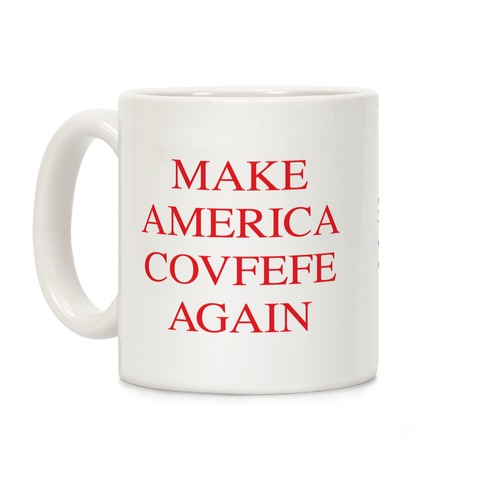 Make America Covfefe Again Coffee Mug