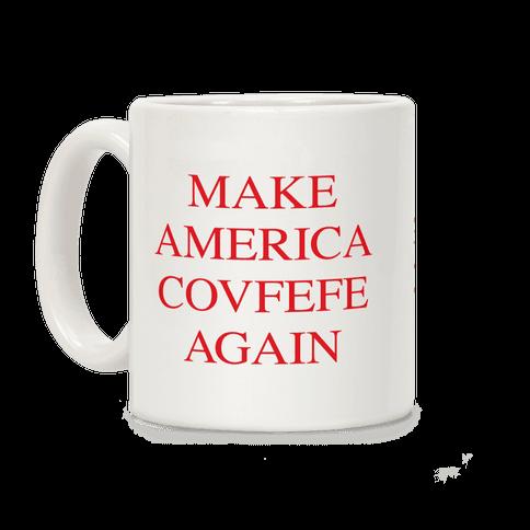 Make America Covfefe Again Coffee Mug