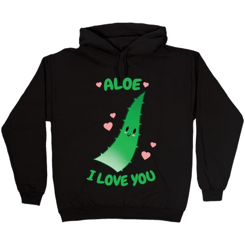 Aloe, I Love You Hooded Sweatshirt
