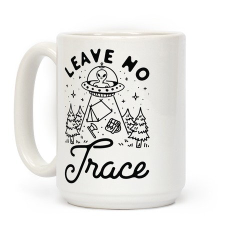 Leave No Trace Camping UFO Coffee Mug