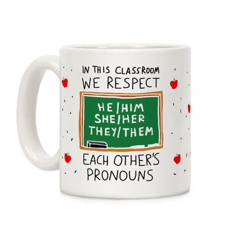 In This Classroom We Respect Each Other's Pronouns Coffee Mug