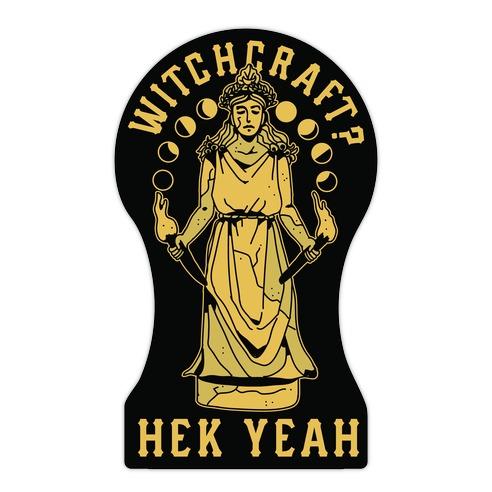 Witchcraft? Hek Yeah Die Cut Sticker