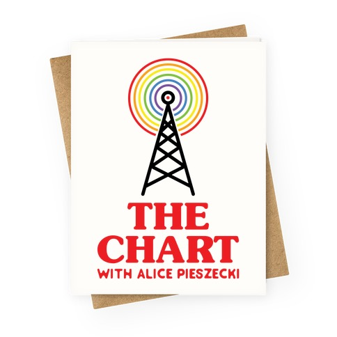 The Chart With Alice Pieszecki Greeting Card