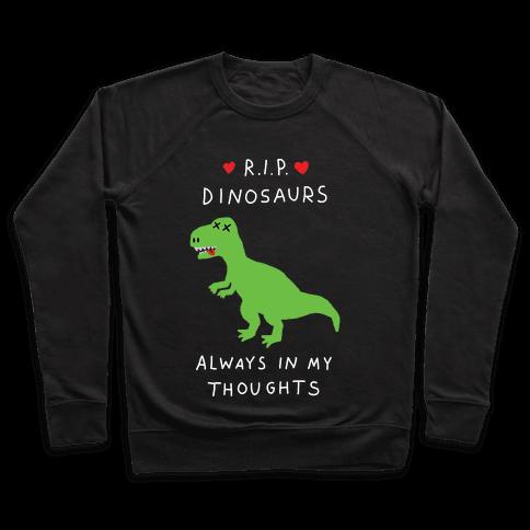 RIP Dinosaurs Pullover