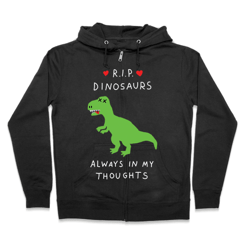 RIP Dinosaurs Zip Hoodie