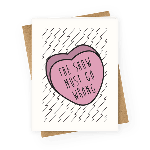 The Show Must Go Wrong Greeting Card
