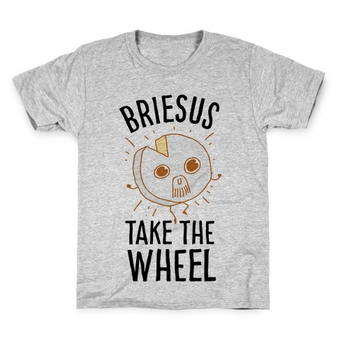 Briesus Take The Wheel Kids T-Shirt