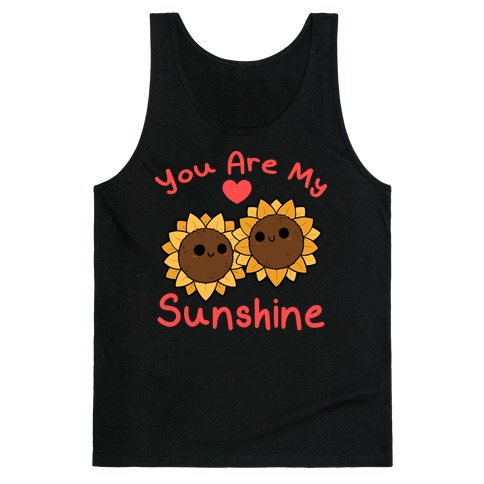 You Are My Sunshine Sunflowers Tank Top