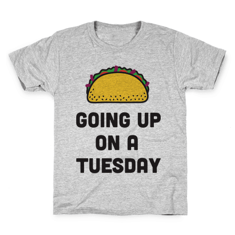 Going Up On A Tuesday Kids T-Shirt