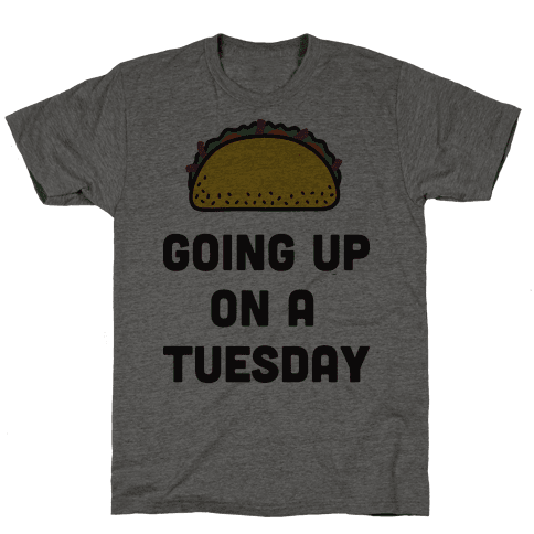 Going Up On A Tuesday Mens T-Shirt
