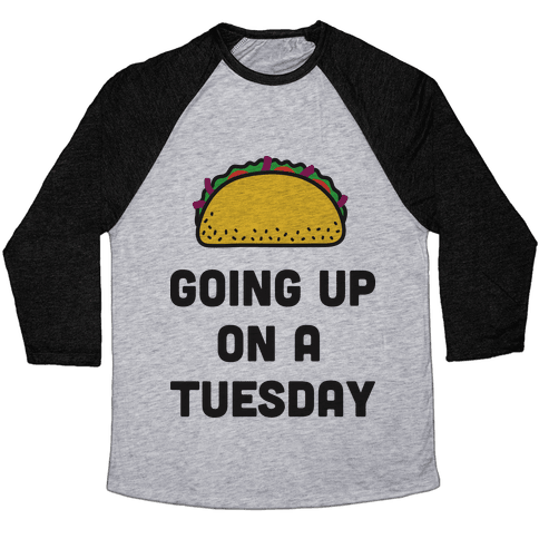 Going Up On A Tuesday Baseball Tee