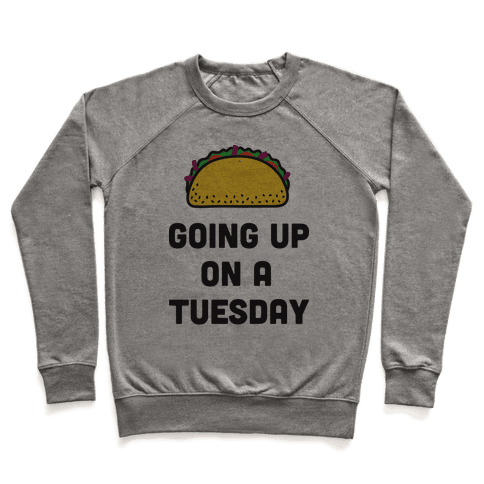 Going Up On A Tuesday Pullover