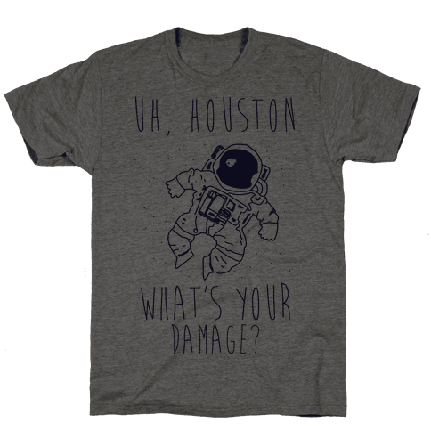 Uh Houston What's Your Damage?
