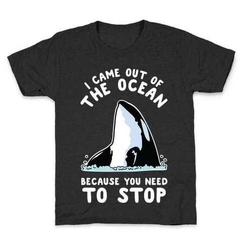 I Came Out of the Ocean Killer Whale Kids T-Shirt
