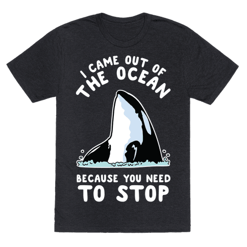 I Came Out of the Ocean Killer Whale Mens T-Shirt