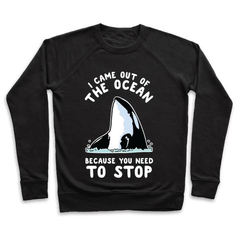 I Came Out of the Ocean Killer Whale Pullover