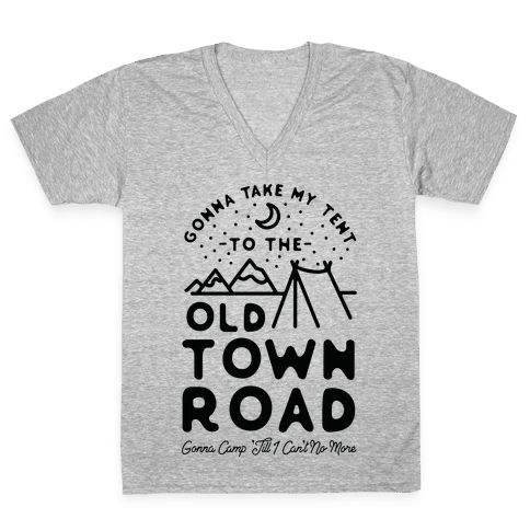 Gonna Take My Tent to The Old Town Road Gonna Camp till I cant no more V-Neck Tee Shirt