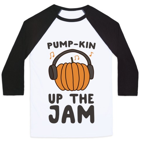 Pump-kin Up the Jam Baseball Tee