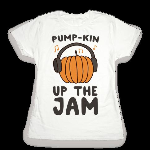 Pump-kin Up the Jam Womens T-Shirt
