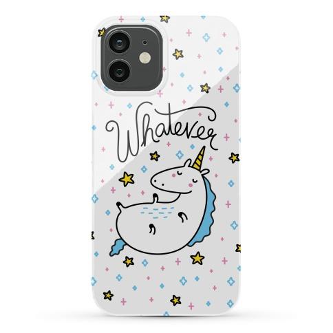Whatever Unicorn Phone Case