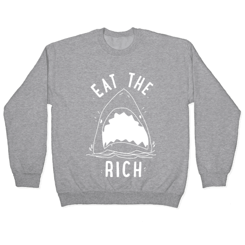 Eat the Rich Shark Pullover