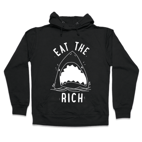 Eat the Rich Shark Hooded Sweatshirt