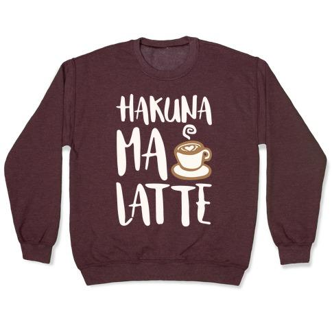 Hakuna Ma Latte Parody White Print Pullover