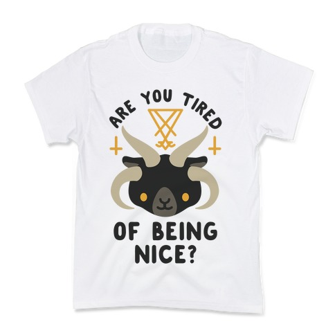 Are You Tired of Being Nice Cute Satan Kids T-Shirt