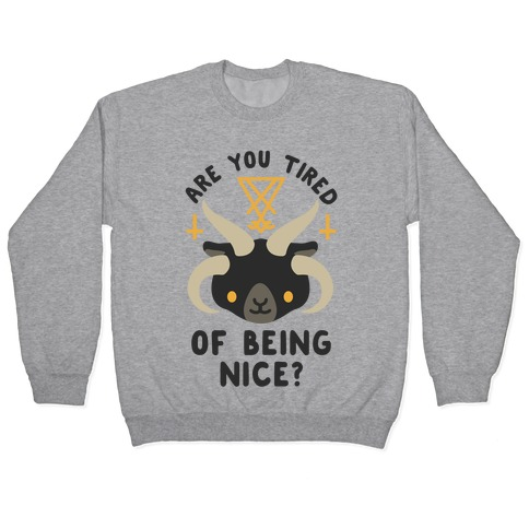 Are You Tired of Being Nice Cute Satan Pullover
