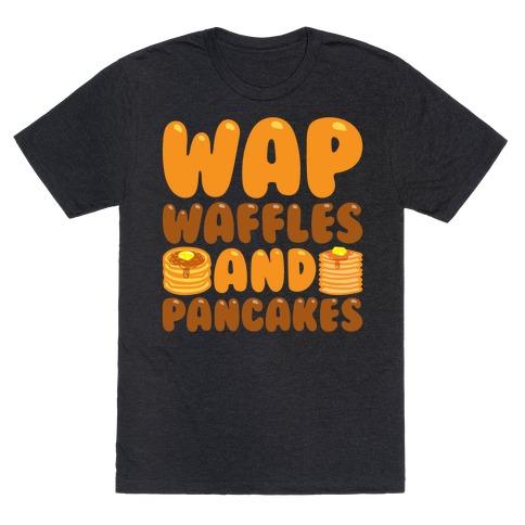 Waffles And Pancakes WAP Parody White Print T-Shirt