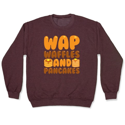 Waffles And Pancakes WAP Parody White Print Pullover