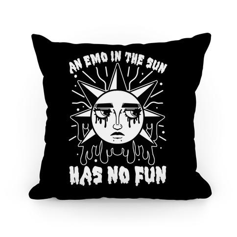An Emo In The Sun Has No Fun Pillow
