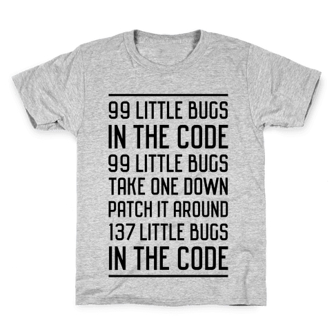 99 Little Bugs in the Code Kids T-Shirt