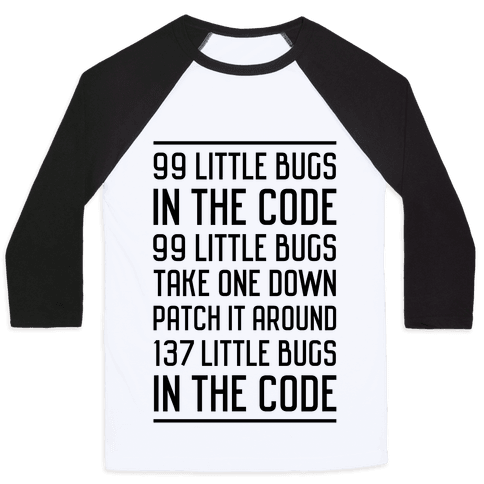 99 Little Bugs in the Code Baseball Tee